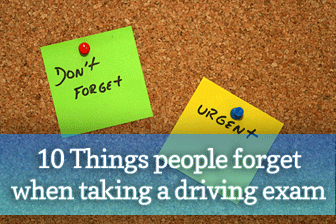 10 Most Common Things People Forget When Taking A Driving Exam