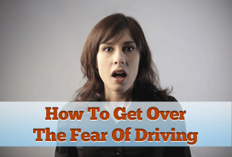 How To Get Over the Fear of Driving