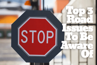 Top 3 Road Issues To Be Aware Of