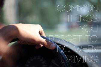 Common Things You Forget to Do When Driving