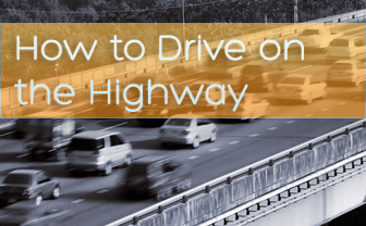 How to Drive on the Highway