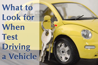 What to Look for When Test Driving a Vehicle