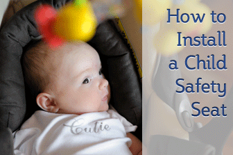 How to Install a Child Safety Seat