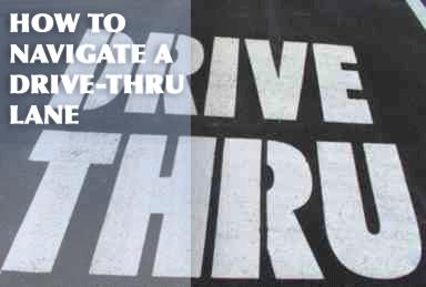 How to Navigate a Drive-thru Lane