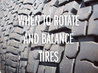 When to Rotate and Balance Tires