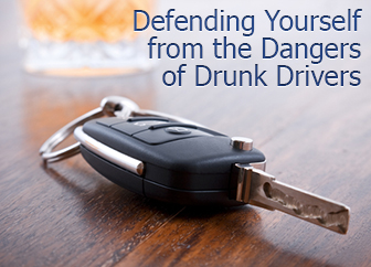 Defending Yourself from the Dangers of Drunk Drivers