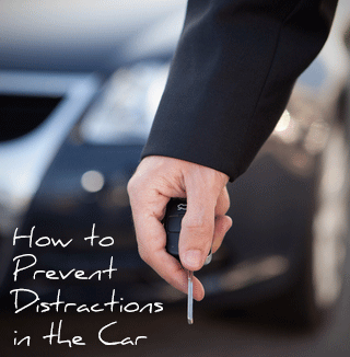 Taking Our World with Us as We Go: How to Prevent Distractions in the Car