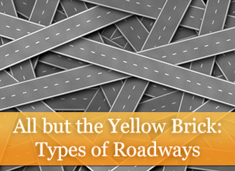 All but the Yellow Brick: Types of Roadways
