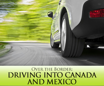 Over the Border: Driving Into Canada and Mexico