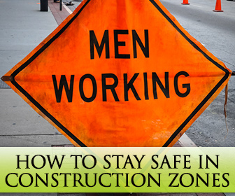 Work Zone Ahead: How to Stay Safe in Construction Zones