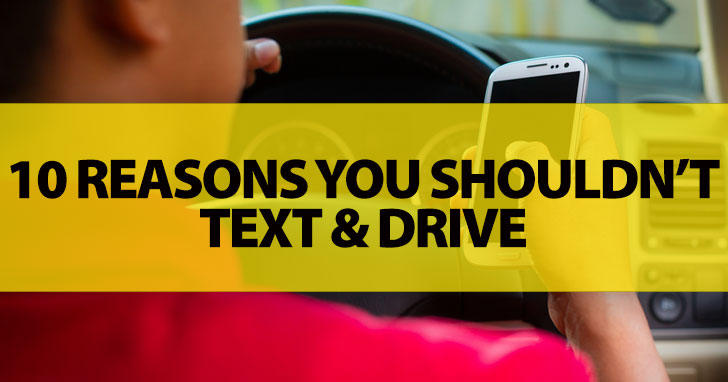 10 Reasons You Shouldn't Text And Drive