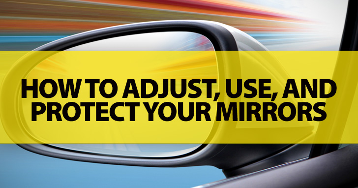 Object In The Mirror: How To Adjust, Use, And Protect Your Mirrors